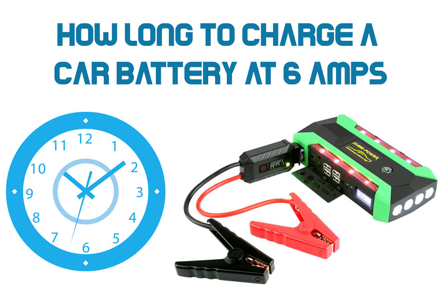 How Long to Charge a Car Battery at 6 Amps