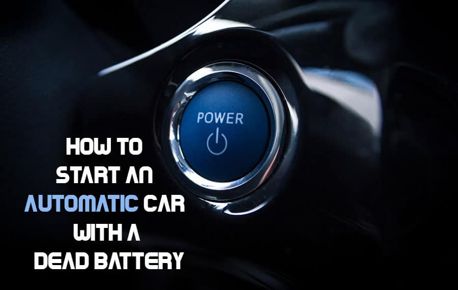 How to Start an Automatic Car with a Dead Battery